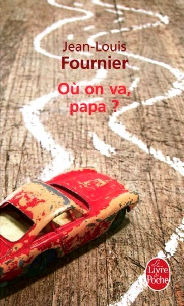 Où on va, papa de Jean-Louis Fournier