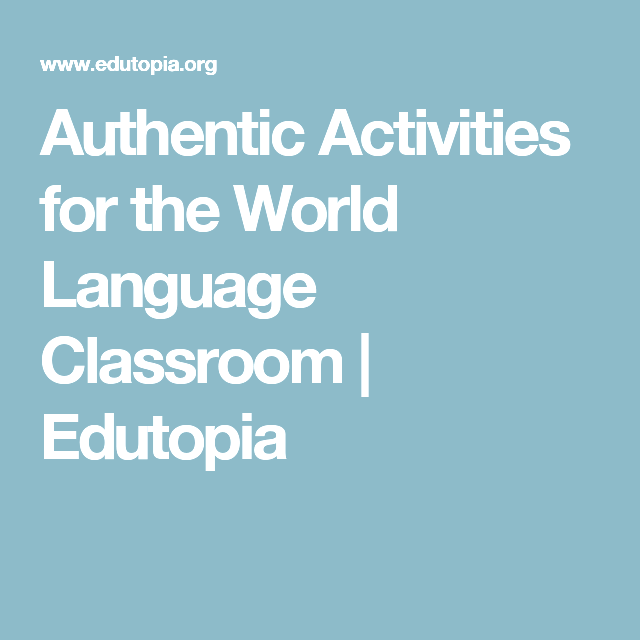 Authentic activities for that world language classroom to give the category by