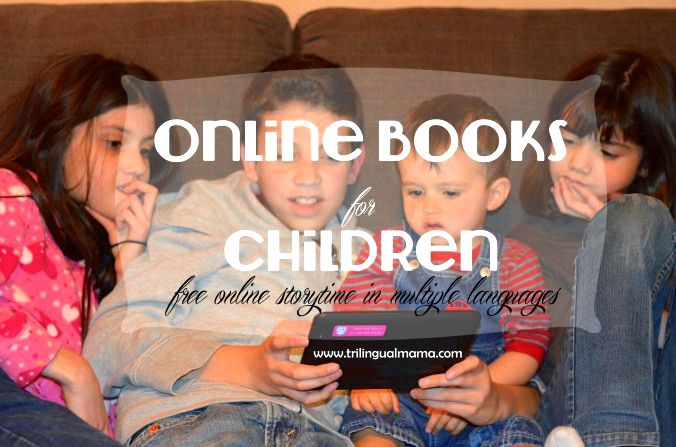 Online Books for Children: free online storytime in multiple languages  Trilingual Mama